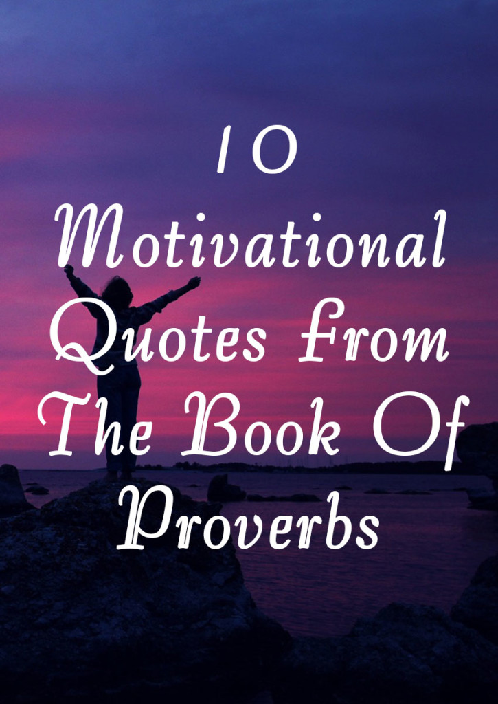 60 Motivational Quotes From The Book Of Proverbs Elijah Notes Magnificent Motivational Thoughts Quotes