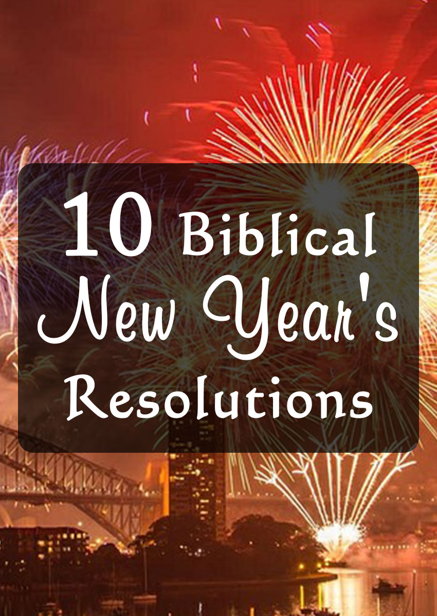 10 New Year\'s Resolutions Every Christian Should Make - Elijah Notes