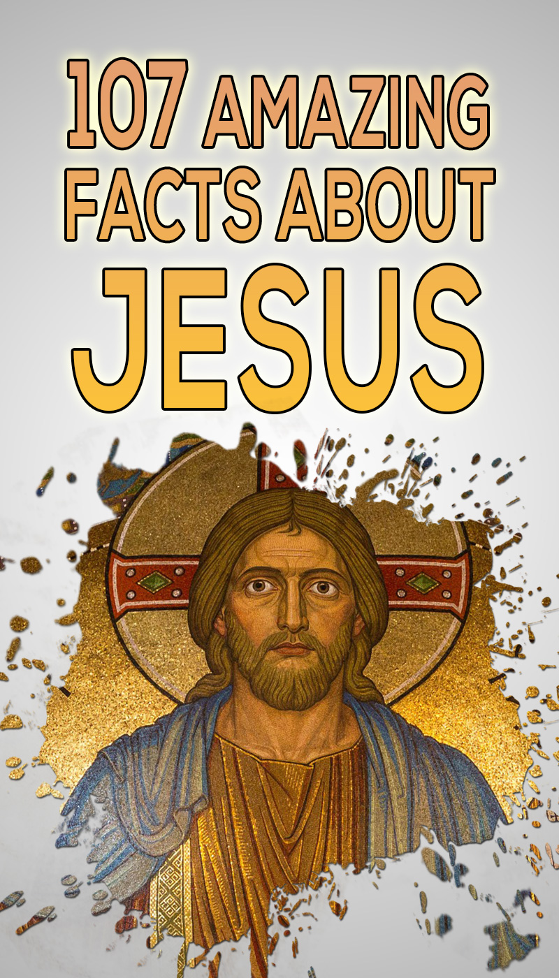 107 amazing and interesting facts about jesus christ ultimate list