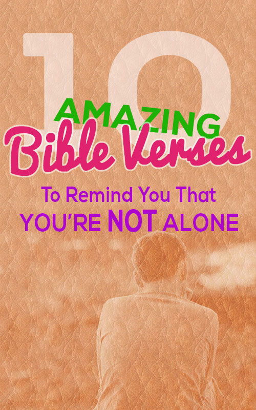 Top 10 Bible Verses For Loneliness (Sweet Message From
