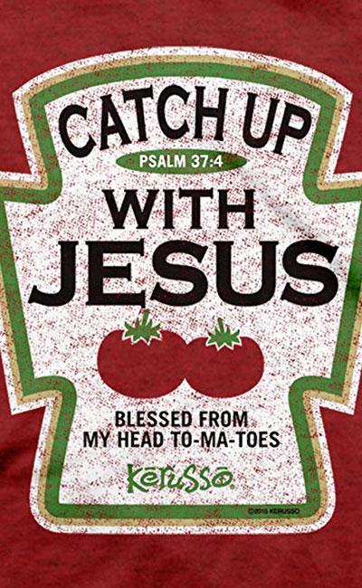 1 Catch Up Jesus Shirt Elijah Notes