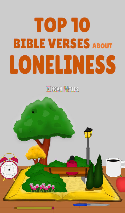 Top 10 Bible Verses For Loneliness (Sweet Message From ...